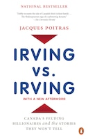 Irving Vs. Irving: Canada's Feuding Billionaires And The Stories They Won't Tell