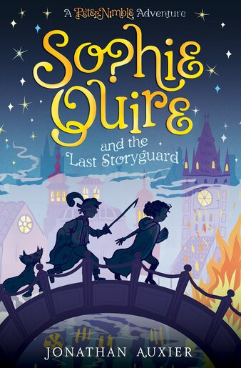 Sophie Quire And The Last Storyguard by Jonathan Auxier