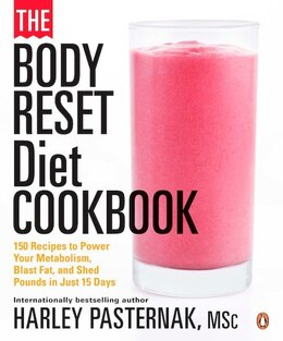 Book The Body Reset Diet Cookbook: 150 Recipes To Power Your Metabolism;blast Fat;and Shed Pounds I by Harley Pasternak