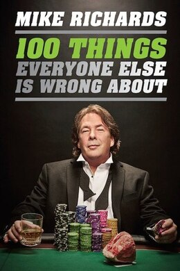 Book 100 Things Everyone Else Is Wrong About by Mike Richards