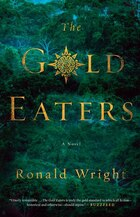 The Gold Eaters: A Novel