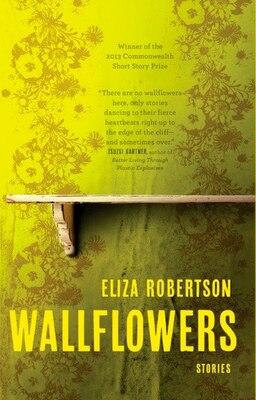 Book Wallflowers by Eliza Robertson