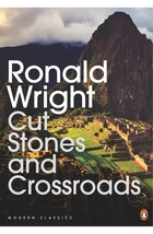 Modern Classics Cut Stones And Crossroads: A Journey In The Two Worlds Of Peru