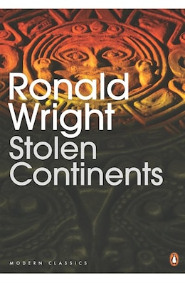 Book Stolen Continents: Conquest And Resistance In The Americas by Ronald Wright