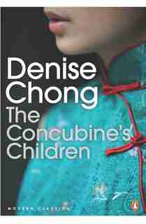 The Modern Classics: The Concubine's Children: The Story Of A Family Living On Two Sides Of The Globe by Denise Chong