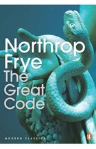Modern Classics: The Great Code: The Bible And Literature