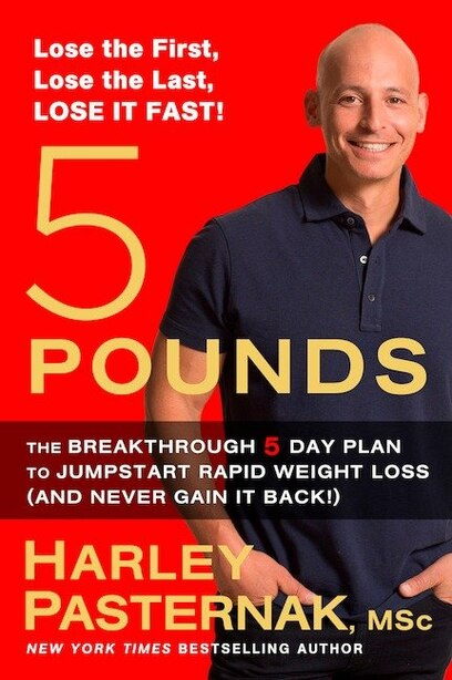 5 Pounds: The Breakthrough 5-day Plan To Jumpstart Rapid Weight Loss (and by Harley Pasternak