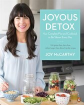 Book Joyous Detox: Your Complete Plan And Cookbook To Be Vibrant Every Day by Joy Mccarthy