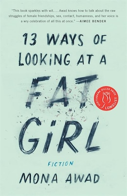 Book 13 Ways Of Looking At A Fat Girl by Mona Awad