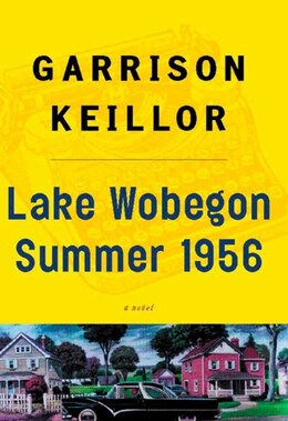Book Lake Wobegon Summer 1956 by Garrison Keillor