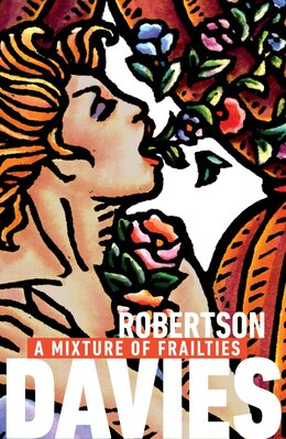 Book A Mixture Of Frailties by Robertson Davies