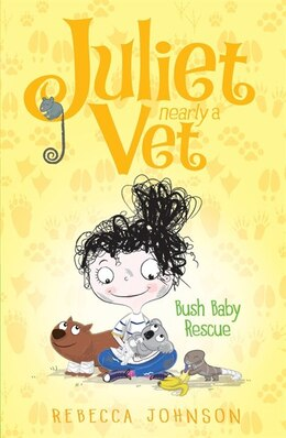 Book Bush Baby Rescue: Juliet, Nearly A Vet Book 4 by Rebecca Johnson