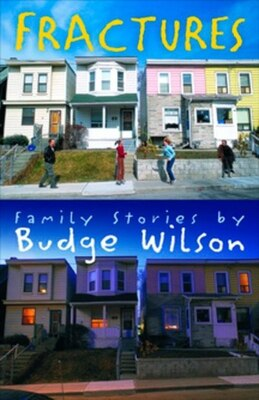 Book Fractures: Family Stories By Budge Wilson by Budge Wilson
