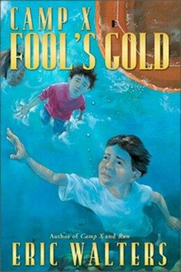 Book Camp X: Fools Gold: Book 3 by Eric Walters