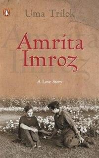 Amrita -Imroz: A Love Story by Uma Trilok