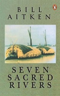 Seven Sacred Rivers by Bill Aitken