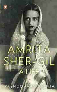 Amrita Sher-Gil: A Life by Yashodhara Dalmia