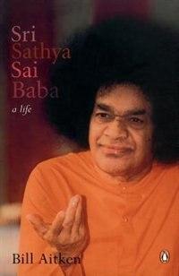 Book Sri Sathya Sai Baba: A Life by Bill Aitken