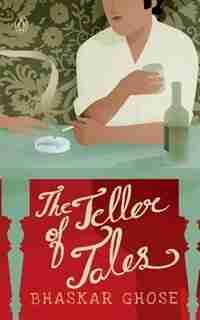 Teller of Tales by Bhaskar Ghose