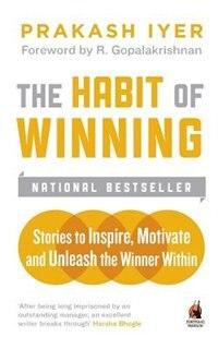 Habit of Winning by Prakash Iyer