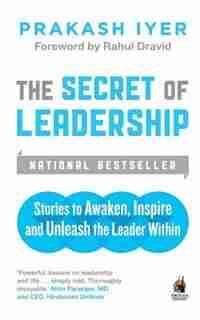 The Secret of Leadership by Prakash; Iyer