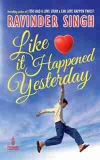 Like It Happened Yesterday by Ravinder Singh