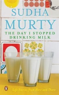 Book The Day I Stopped Drinking Milk by Sudha Murty