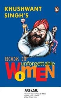 Book Khushwant Singh's Book of Unforgettable Women by Khushwant Singh