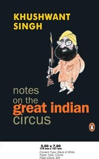 Book Notes On The Great Indian Circus by Khushwant Singh