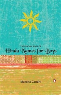 Penguin Book Of Hindu Names For Boys by Menka Gandhi