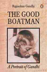 The Good Boatman by Rajmohan Gandhi