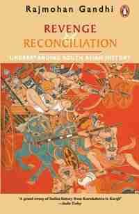 Revenge and Reconciliation by Rajmohan Gandhi