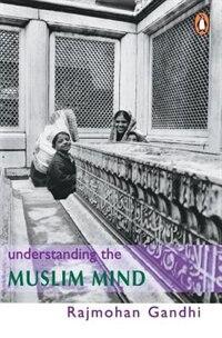 Book Understanding The Muslim Mind by Rajmohan Gandhi