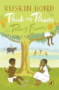 Thick as Thieves by Ruskin Bond