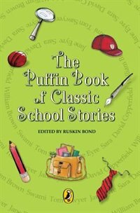The Puffin Book Of School Stories by Ruskin Bond