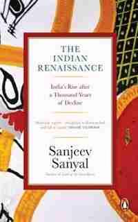 The Indian Rennaissance by Sanjeev Sanyal