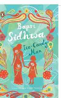Ice-Candy-Man by Bapsi Sidhwa
