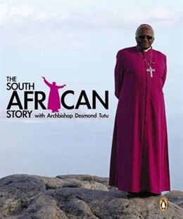 Book The South African Story With Archbishop Desmond Tutu by Roger Friedman