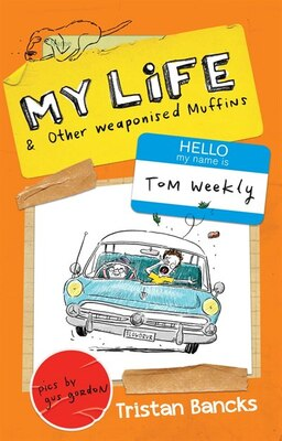 Book My Life & Other Weaponised Muffins by Tristan Bancks