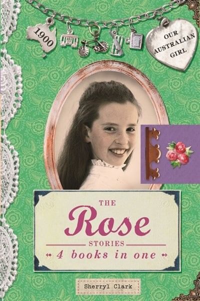 The Rose Stories: 4 Books In One by Sherryl Clark