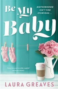 Book Be My Baby by Laura Greeves