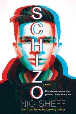 Book Schizo: A Novel by Nic Sheff