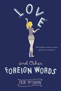 Book Love And Other Foreign Words by Erin Mccahan