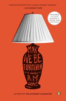 Book May We Be Forgiven: A Novel by A. M. Homes