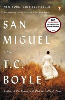 Book San Miguel: A Novel by T.C. Boyle