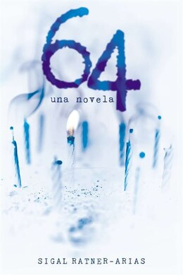 Book 64: Una Novela by Sigal Ratner-arias