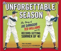 Book The Unforgettable Season: Joe Dimaggio, Ted Williams And The Record-setting Summer Of1941 by Phil Bildner