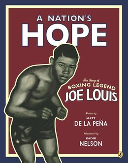 Book A Nation's Hope: The Story Of Boxing Legend Joe Louis: The Story Of Boxing Legend Joe Louis by Matt De La Peña