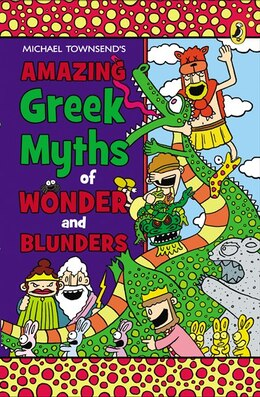 Book Amazing Greek Myths Of Wonder And Blunders by Mike Townsend