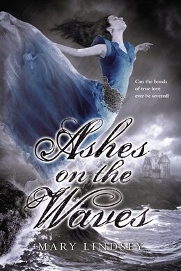 Book Ashes On The Waves by Mary Lindsey